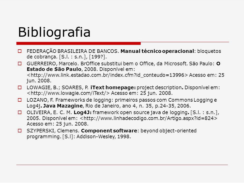 Bibliografia FEDERAÇÃO BRASILEIRA DE BANCOS. Manual técnico operacional: bloquetos de cobrança. [S.l. : s.n.], [199 ].